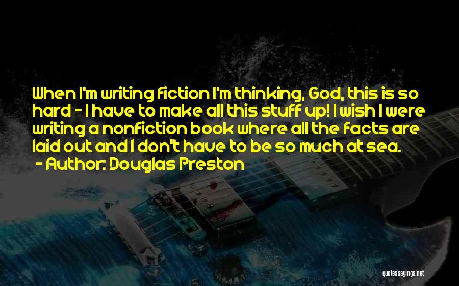 Writing Nonfiction Quotes By Douglas Preston