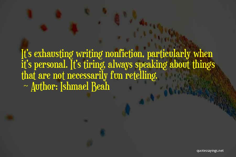 Writing Nonfiction Quotes By Ishmael Beah