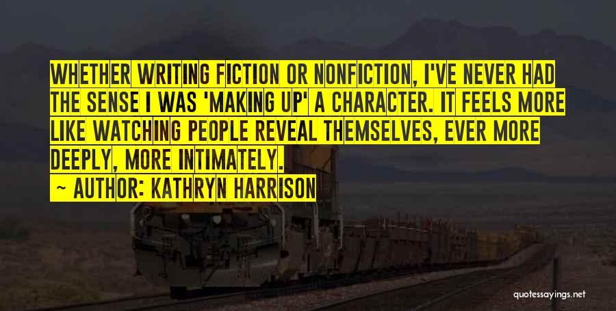 Writing Nonfiction Quotes By Kathryn Harrison