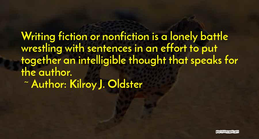 Writing Nonfiction Quotes By Kilroy J. Oldster