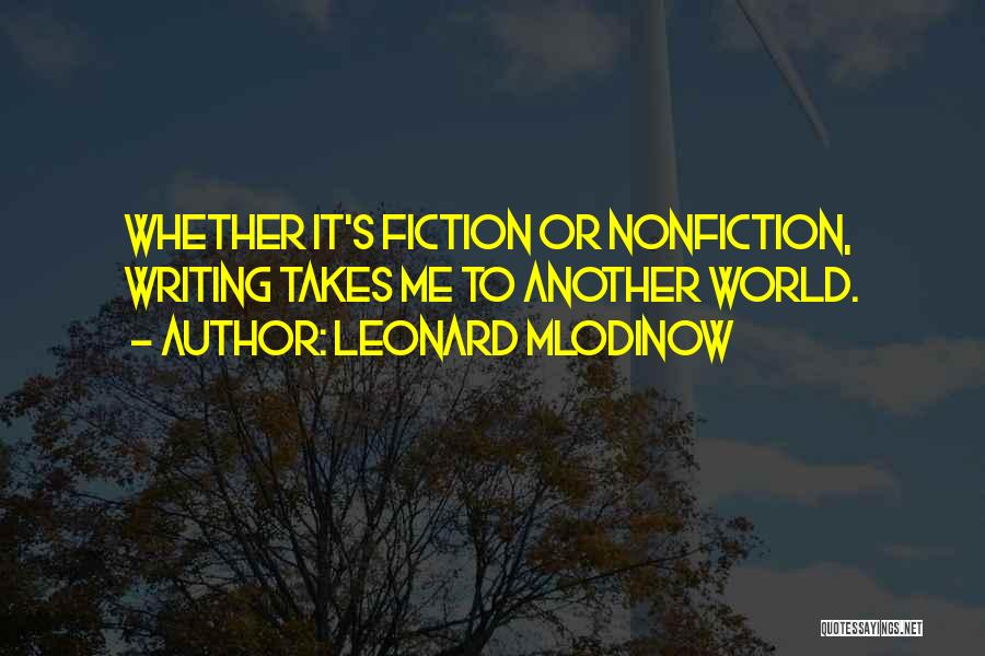 Writing Nonfiction Quotes By Leonard Mlodinow