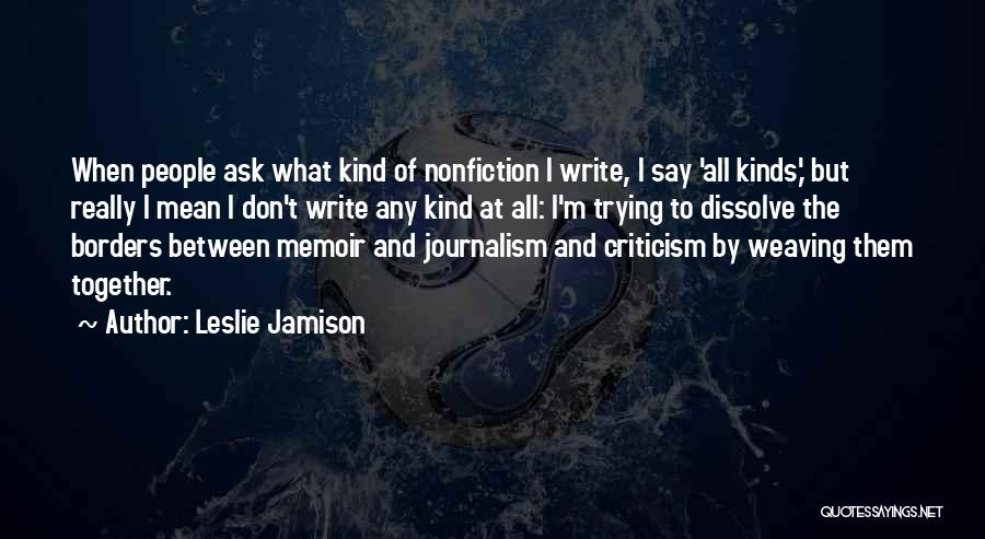 Writing Nonfiction Quotes By Leslie Jamison