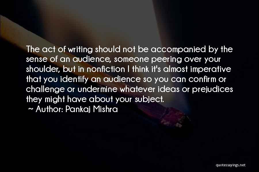 Writing Nonfiction Quotes By Pankaj Mishra