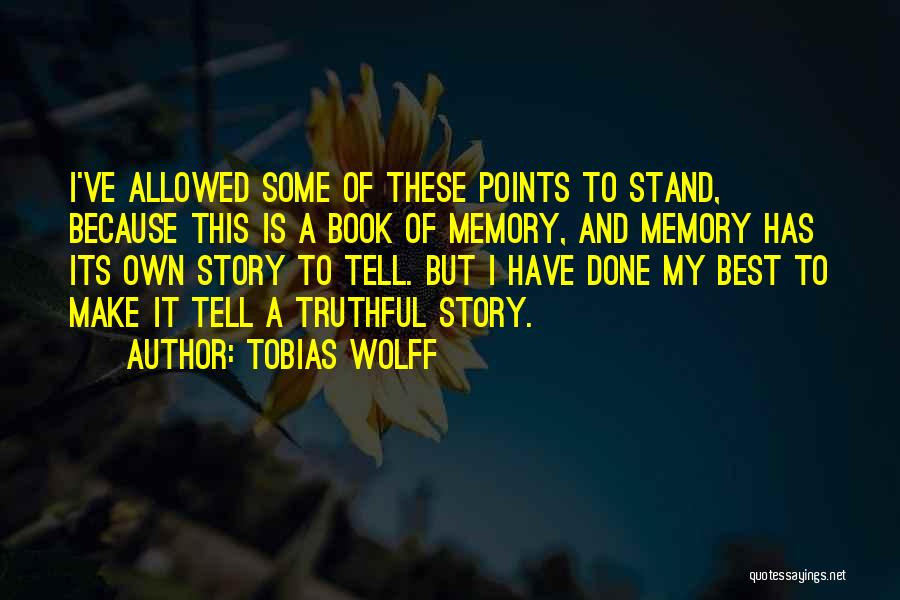 Writing Nonfiction Quotes By Tobias Wolff