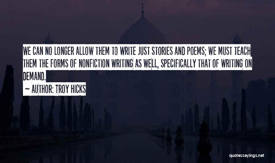 Writing Nonfiction Quotes By Troy Hicks