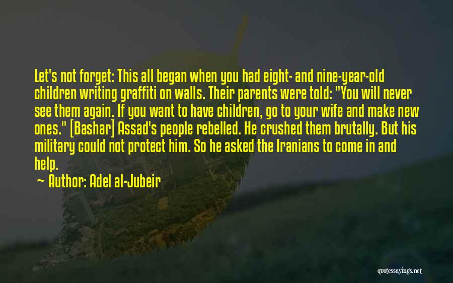 Writing On Wall Quotes By Adel Al-Jubeir