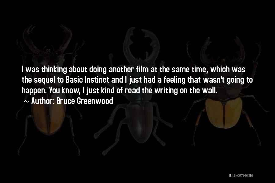 Writing On Wall Quotes By Bruce Greenwood