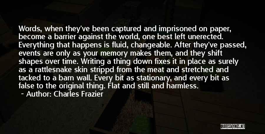 Writing On Wall Quotes By Charles Frazier