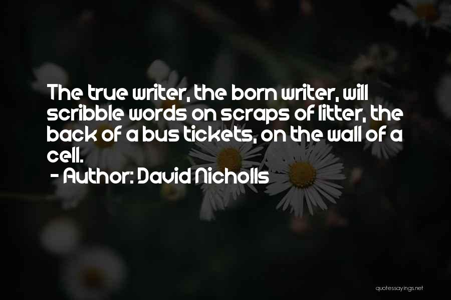 Writing On Wall Quotes By David Nicholls