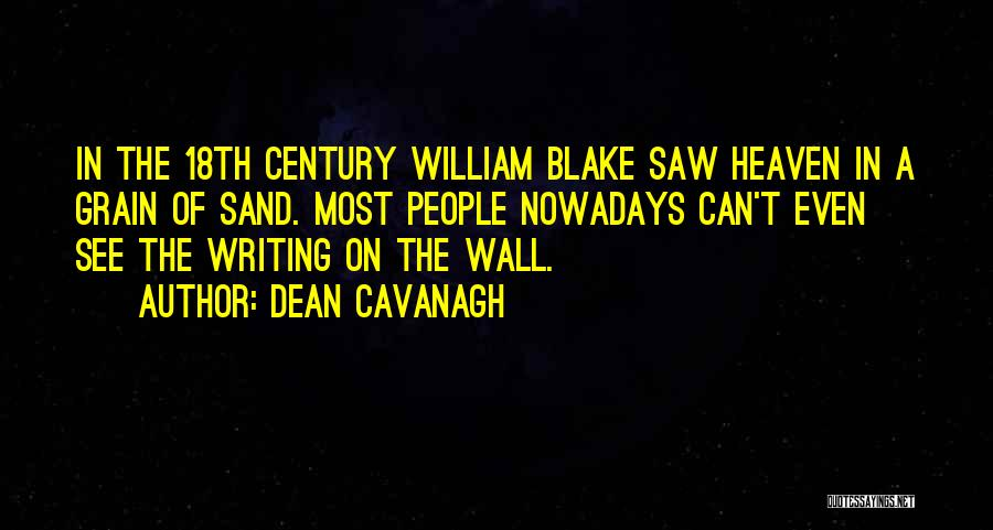 Writing On Wall Quotes By Dean Cavanagh