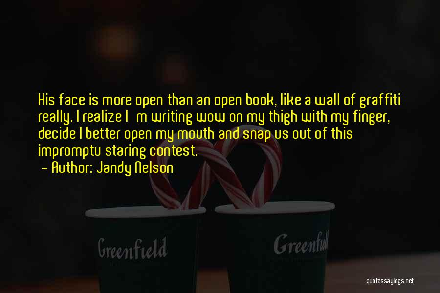 Writing On Wall Quotes By Jandy Nelson