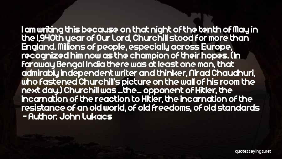 Writing On Wall Quotes By John Lukacs