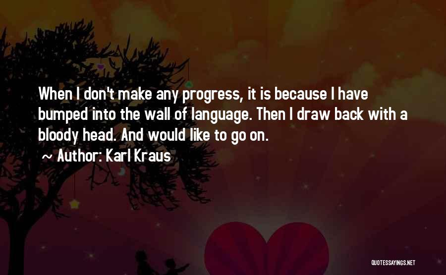 Writing On Wall Quotes By Karl Kraus