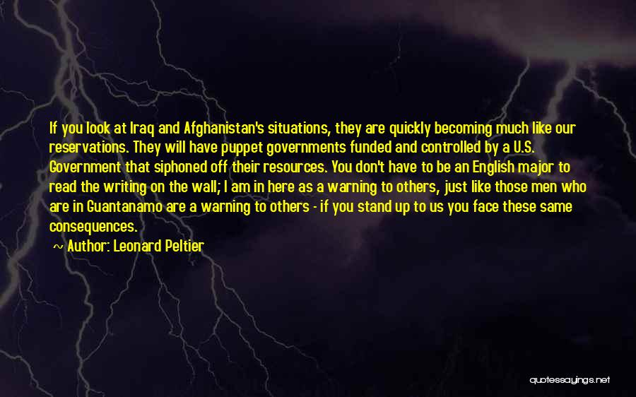 Writing On Wall Quotes By Leonard Peltier