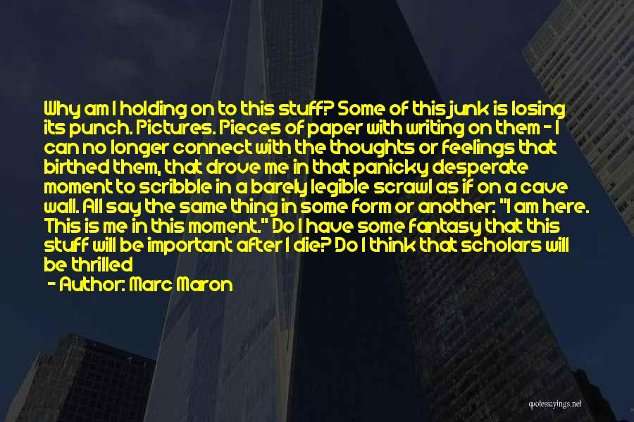 Writing On Wall Quotes By Marc Maron