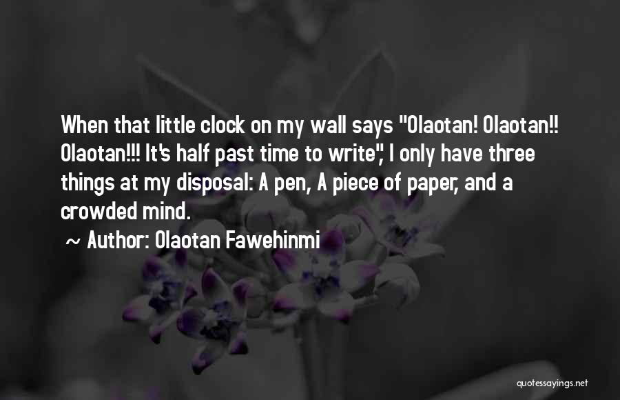 Writing On Wall Quotes By Olaotan Fawehinmi