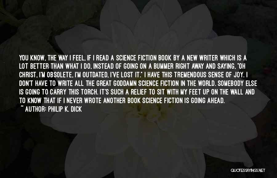 Writing On Wall Quotes By Philip K. Dick