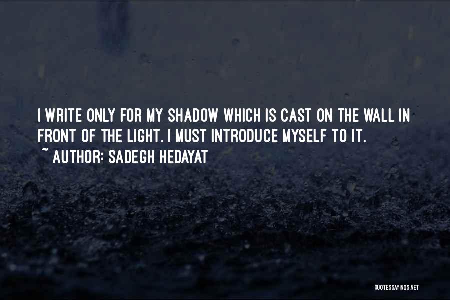 Writing On Wall Quotes By Sadegh Hedayat