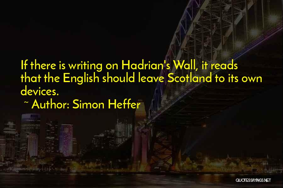 Writing On Wall Quotes By Simon Heffer