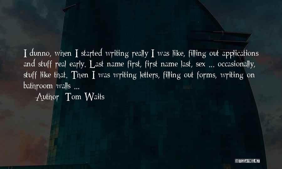 Writing On Wall Quotes By Tom Waits