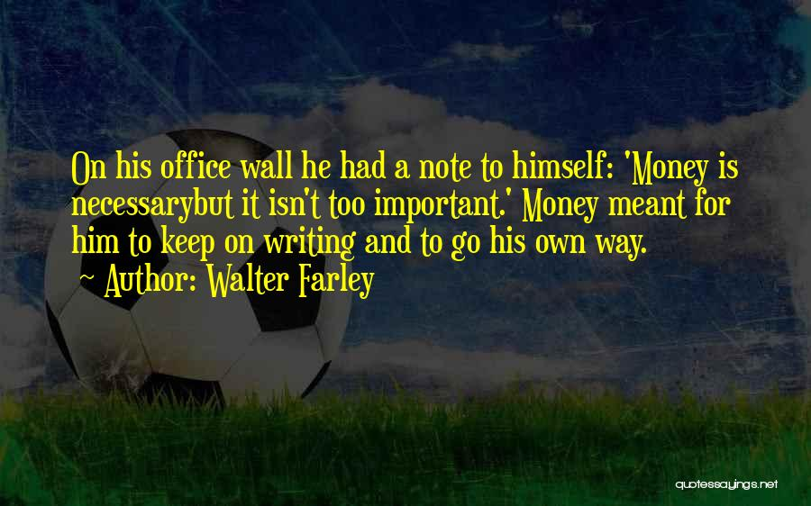 Writing On Wall Quotes By Walter Farley