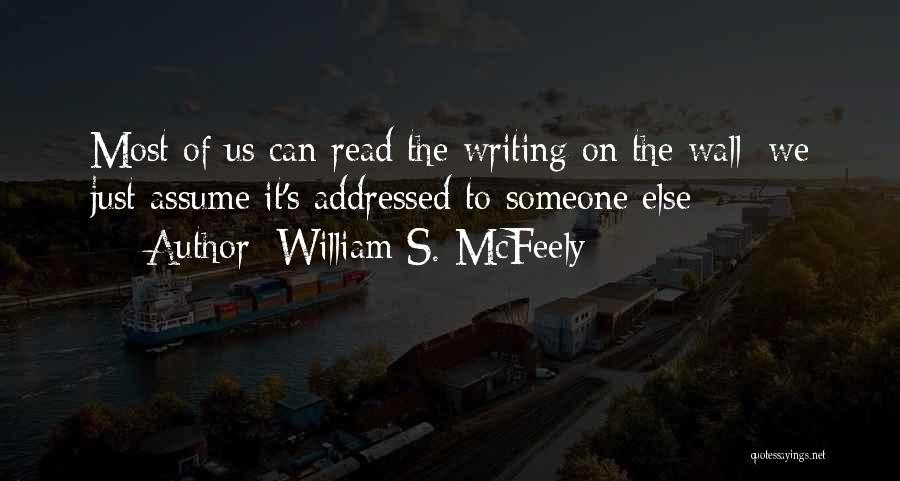 Writing On Wall Quotes By William S. McFeely