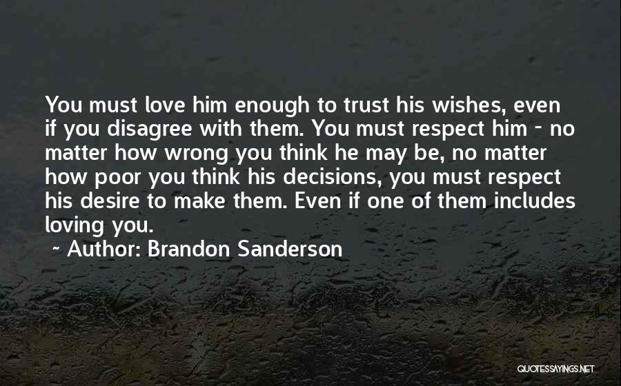 Wrong Decisions In Love Quotes By Brandon Sanderson