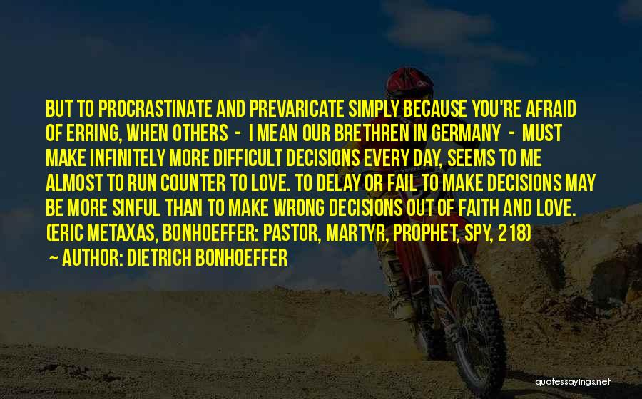 Wrong Decisions In Love Quotes By Dietrich Bonhoeffer