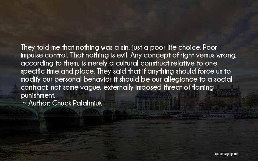 Wrong Place Right Time Quotes By Chuck Palahniuk