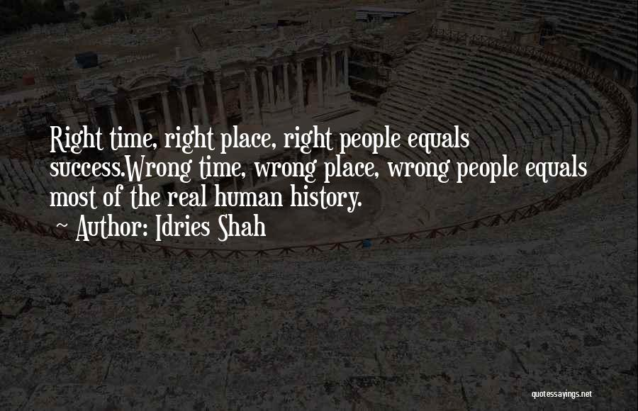 Wrong Place Right Time Quotes By Idries Shah