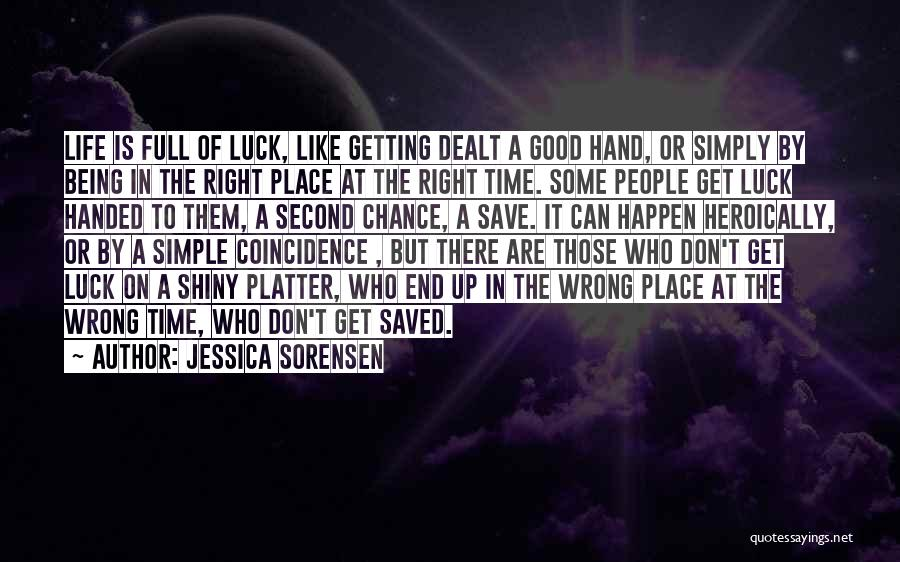 Wrong Place Right Time Quotes By Jessica Sorensen