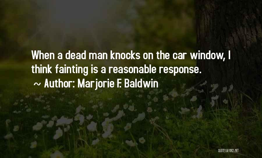 Wrong Place Right Time Quotes By Marjorie F. Baldwin