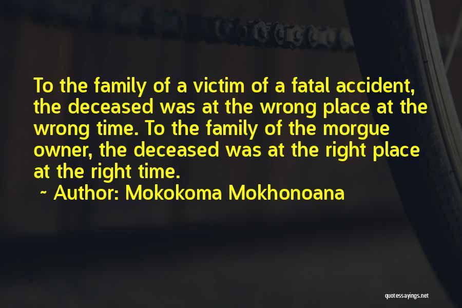 Wrong Place Right Time Quotes By Mokokoma Mokhonoana