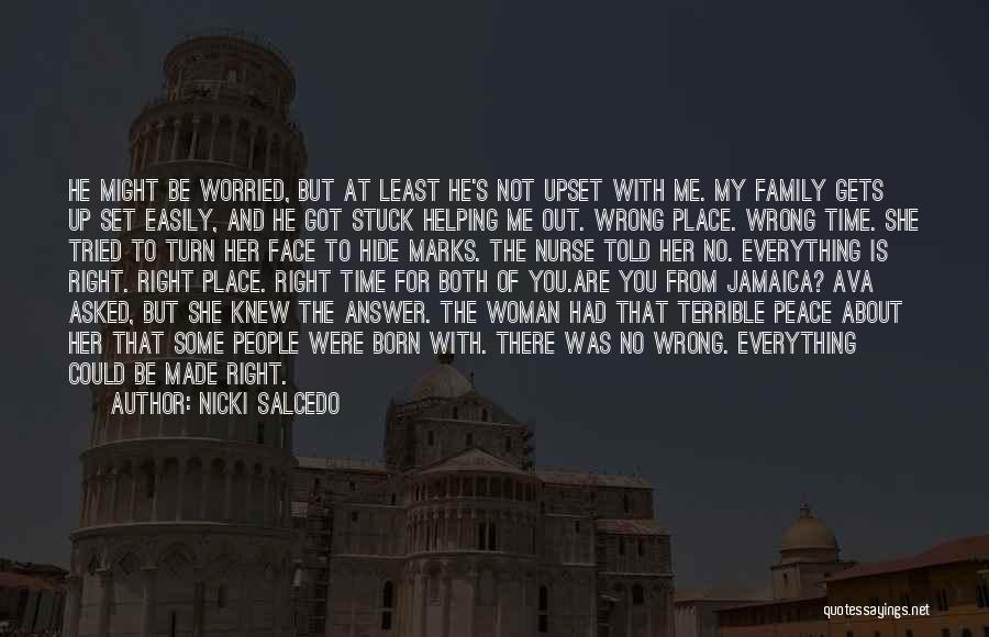 Wrong Place Right Time Quotes By Nicki Salcedo
