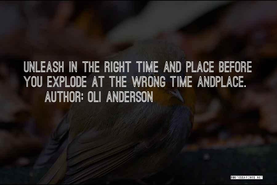 Wrong Place Right Time Quotes By Oli Anderson