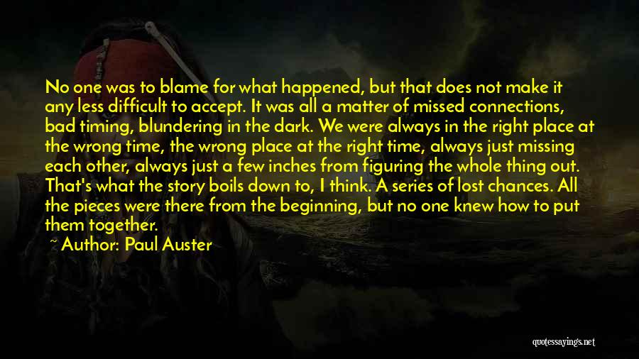 Wrong Place Right Time Quotes By Paul Auster