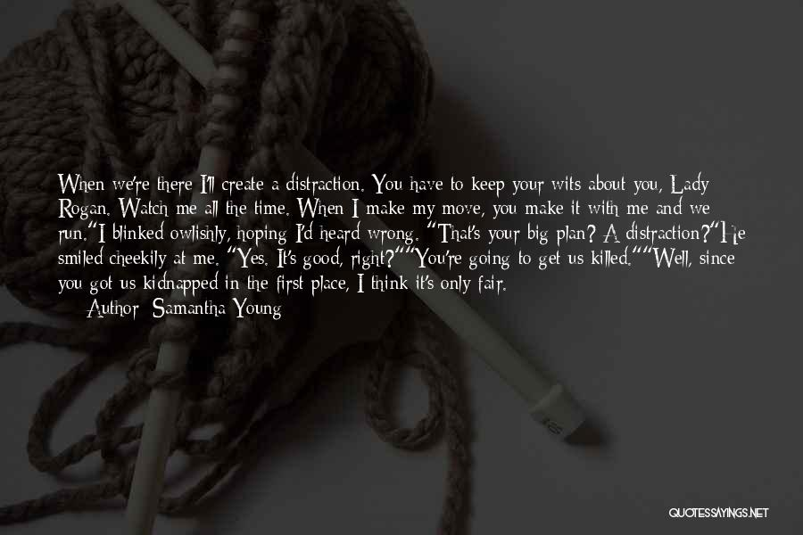 Wrong Place Right Time Quotes By Samantha Young