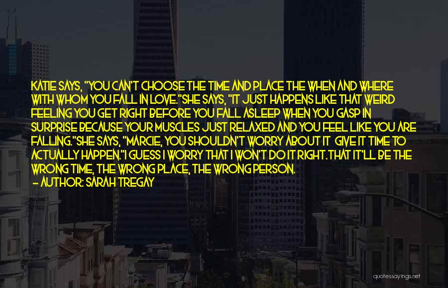 Wrong Place Right Time Quotes By Sarah Tregay