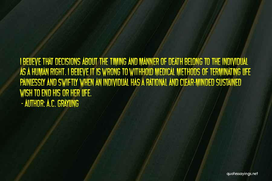 Wrong Timing Quotes By A.C. Grayling