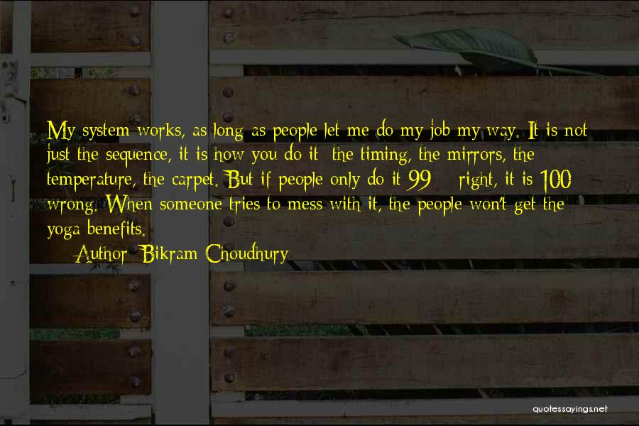 Wrong Timing Quotes By Bikram Choudhury