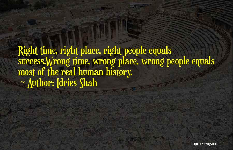 Wrong Timing Quotes By Idries Shah