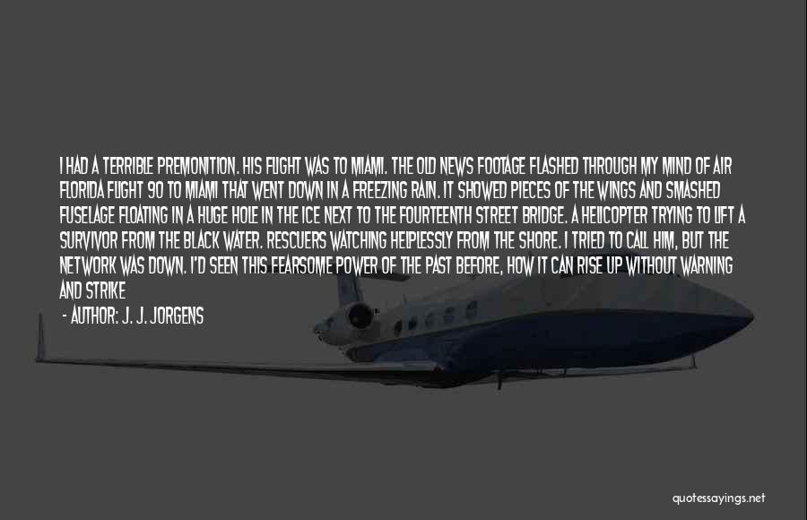 Wrong Timing Quotes By J. J. Jorgens