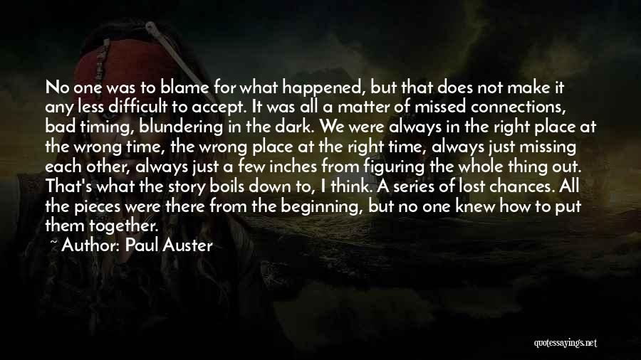 Wrong Timing Quotes By Paul Auster