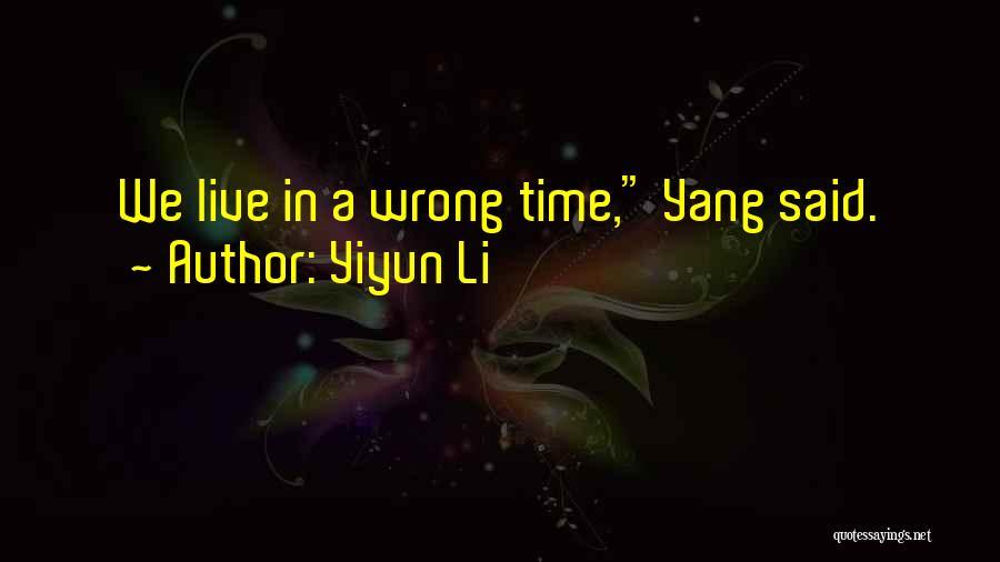 Wrong Timing Quotes By Yiyun Li