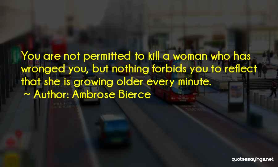 Wronged Woman Quotes By Ambrose Bierce