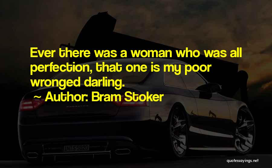 Wronged Woman Quotes By Bram Stoker