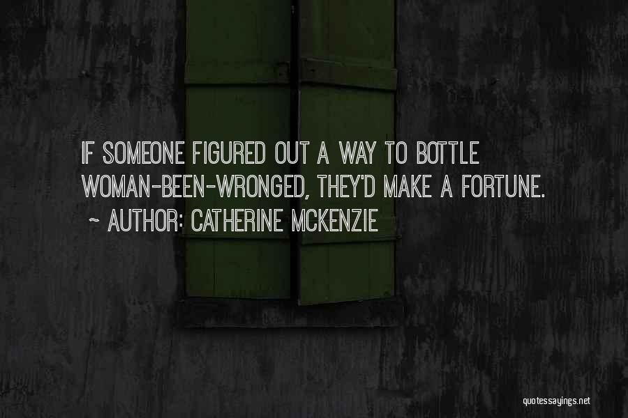 Wronged Woman Quotes By Catherine McKenzie