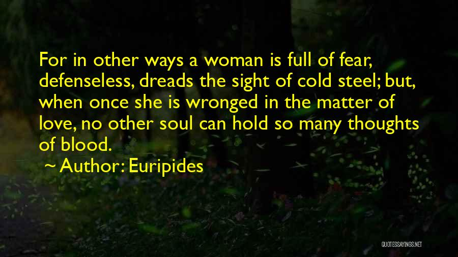 Wronged Woman Quotes By Euripides