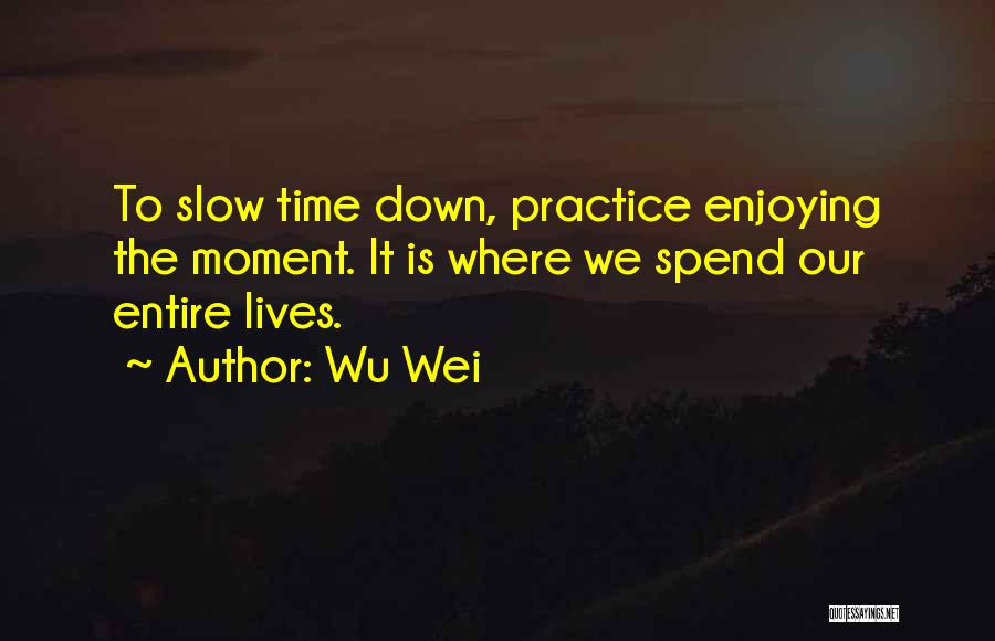 Wu Wei Quotes 1085692