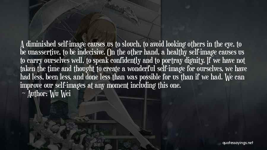 Wu Wei Quotes 1221459